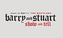 Barry and Stuart Show and Tell at Wyvern Theatre