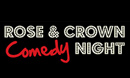 Rose & Crown Comedy Night