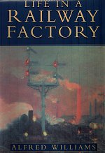 Alfred Williams: Life in a Railway Factory